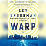 Warp, Lev Grossman