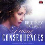Living Consequences, Brittney Holmes