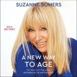 A New Way to Age, Suzanne Somers