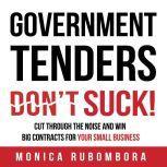 GOVERNMENT TENDERS (DON'T) SUCK!, Monica Rubombora