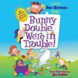 My Weird School Special: Bunny Double, We're in Trouble!, Dan Gutman