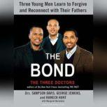 The Bond Three Young Men Learn to Forgive and Reconnect with Their Fathers, Margaret Bernstein