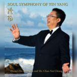 Soul Symphony of Yin Yang, Mr. Chun Yen Chiang