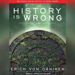 History Is Wrong, Erich von Daniken