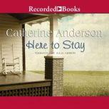 Here to Stay A Harrigan Family Novel, Catherine Anderson