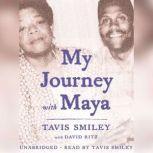 My Journey with Maya, Tavis Smiley