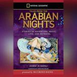Tales From the Arabian Nights Stories of Adventure, Magic, Love, and Betrayal, Donna Jo Napoli