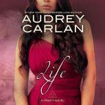 Life, Audrey Carlan