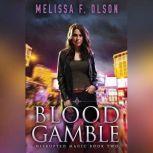 Blood Gamble, Melissa F. Olson