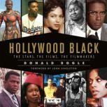Hollywood Black The Stars, the Films, the Filmmakers, Donald Bogle