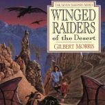 Winged Raiders of the Desert, Gilbert Morris