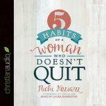 5 Habits of a Woman Who Doesn't Quit, Nicki Koziarz