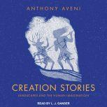 Creation Stories Landscapes and the Human Imagination, Anthony Aveni