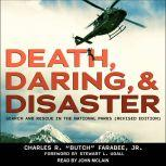 Death, Daring, and Disaster Search and Rescue in the National Parks (Revised Edition), Jr. Farabee