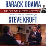 Barack Obama: The 60 Minutes Interviews Introduced with new commentary by Steve Kroft, Steve Kroft