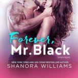 Forever, Mr. Black, Shanora Williams