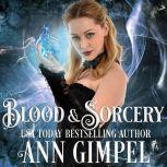 Blood and Sorcery Paranormal Romance With a Steampunk Edge, Ann Gimpel