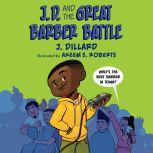 J.D. and the Great Barber Battle, J. Dillard