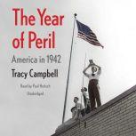 The Year of Peril America in 1942, Tracy Campbell