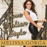 Love Italian Style The Secrets of My Hot and Happy Marriage, Melissa Gorga