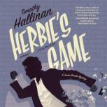 Herbies Game A Junior Bender Mystery, Timothy Hallinan