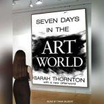 Seven Days in the Art World, Sarah Thornton