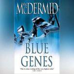 Blue Genes, Val McDermid