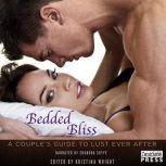 Bedded Bliss A Couple's Guide to Lust Ever After, Kristina Wright
