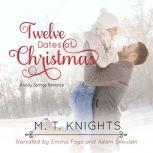 Twelve Dates of Christmas A Holly Springs Romance, M.T. Knights