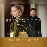Brentwood's Ward, Michelle Griep