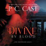 Divine by Blood, P. C. Cast