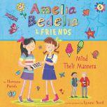 Amelia Bedelia & Friends #5: Amelia Bedelia & Friends Mind Their Manners Unabrid, Herman Parish