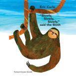 Slowly, Slowly, Slowly, Said the Sloth, Eric Carle