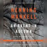 An Event in Autumn A Kurt Wallander Mystery, Henning Mankell