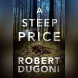 A Steep Price, Robert Dugoni