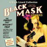 Black Mask 4: The Parrot That Wouldn't Talk And Other Crime Fiction from the Legendary Magazine, Otto Penzler