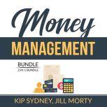 Money Management Bundle: 2 in 1 Bundle, Improve Money Management and Smart Money Habits, Kip Sydney