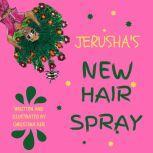 JERUSHA'S NEW HAIR SPRAY, CHRISTINA KER