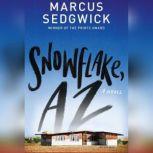 Snowflake, AZ, Marcus Sedgwick