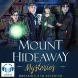 Mount Hideaway Mysteries: Breaking and Entering A Faith-Based Young Adult Mystery Thriller, Vincent Christopher