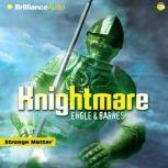 Knightmare, Engle
