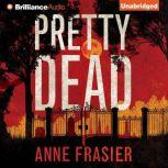 Pretty Dead, Anne Frasier