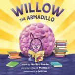 Willow the Armadillo, Marilou Reeder