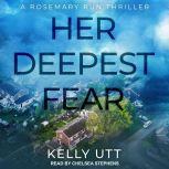 Her Deepest Fear, Kelly Utt