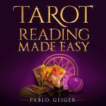Tarot Reading  Made Easy , Pablo Geiger