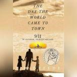 The Day the World Came to Town 9/11 in Gander, Newfoundland, Jim DeFede