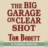 The Big Garage on Clearshot, Tom Bodett