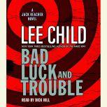 Bad Luck and Trouble A Jack Reacher Novel, Lee Child