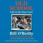 Old School Life in the Sane Lane, Bill O'Reilly