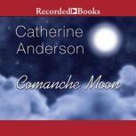 Comanche Moon, Catherine Anderson